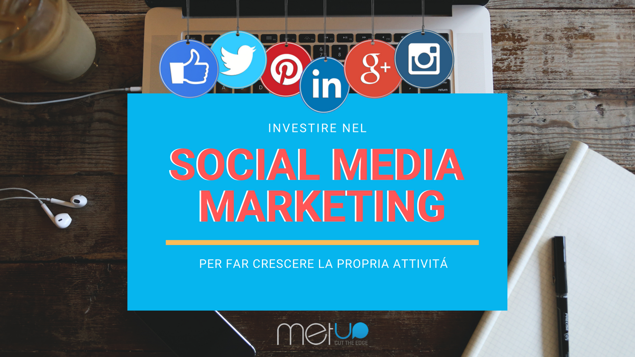 Social media marketing: perché è fondamentale affidarsi ad un esperto